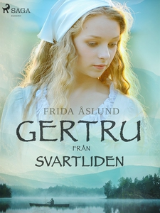 Gertru från Svartliden (e-bok) av Frida Åslund