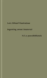 Ingenting annat (materia) (e-bok) av Lars Mikae