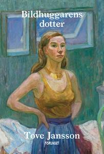 Bildhuggarens dotter (e-bok) av Tove Jansson