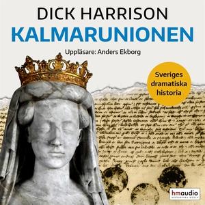 Kalmarunionen (ljudbok) av Dick Harrison
