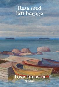 Resa med lätt bagage (e-bok) av Tove Jansson