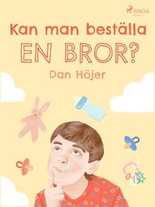 Kan man beställa en bror? (e-bok) av Dan Höjer