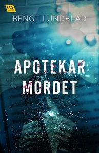 Apotekarmordet (e-bok) av Bengt Lundblad