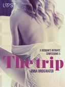 The Trip - A Woman's Intimate Confessions 5