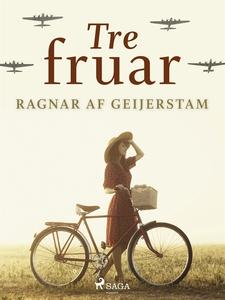 Tre fruar (e-bok) av Ragnar af Geijerstam