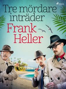 Tre mördare inträder (e-bok) av Frank Heller