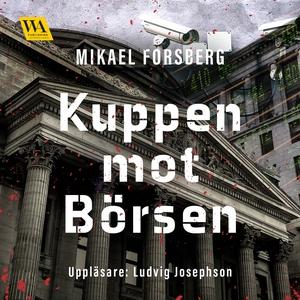 Kuppen mot Börsen (ljudbok) av Mikael Forsberg