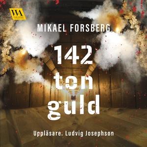 142 ton guld (ljudbok) av Mikael Forsberg