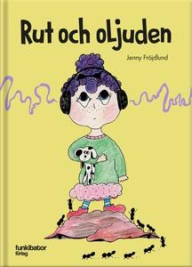 Rut och oljuden (e-bok) av Jenny Fröjdlund