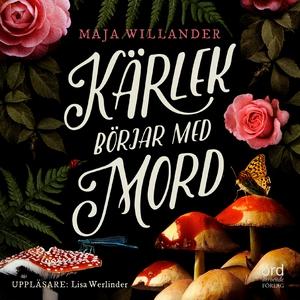 Kärlek börjar med mord (ljudbok) av Maja Willan