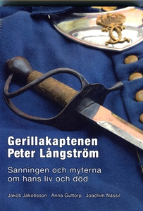 Gerillakaptenen Peter Långström: Sanningen och