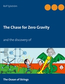 The Chase for Zero Gravity: and the discovery of   The Ocean of Strings