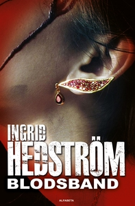 Blodsband (e-bok) av Ingrid Hedström