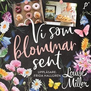 Vi som blommar sent (ljudbok) av Louise Miller