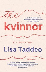 Tre kvinnor : ett reportage (e-bok) av Lisa Tad