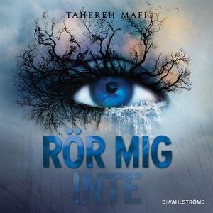 Rör mig inte! (ljudbok) av Tahereh Mafi