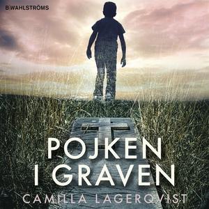 Pojken i graven (ljudbok) av Camilla Lagerqvist