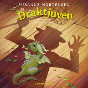 Draktjuven (ljudbok) av Suzanne Mortensen
