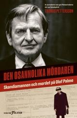 Den osannolika mördaren : Skandiamannen och mordet på Olof Palme