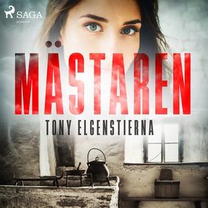 Mästaren (ljudbok) av Tony Elgenstierna