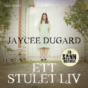 Ett stulet liv (ljudbok) av Jaycee Dugard