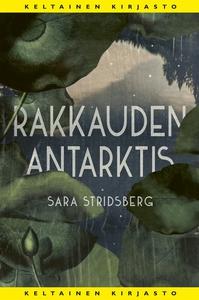 Rakkauden Antarktis (e-bok) av Sara Stridsberg