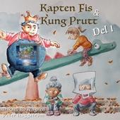 Kapten Fis & Kung Prutt : Del 1