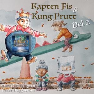 Kapten Fis & Kung Prutt : Del 2 (ljudbok) av Mi