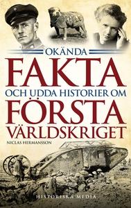 Okända fakta och udda historier om första värld