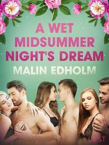 A Wet Midsummer Night's Dream - Erotic Short St