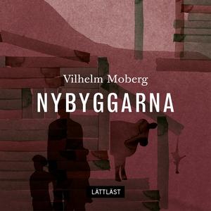 Nybyggarna / Lättläst (ljudbok) av Vilhelm Mobe