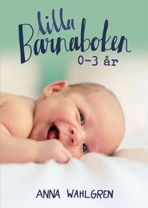 Lilla Barnaboken 0-3 år (e-bok) av Anna Wahlgre