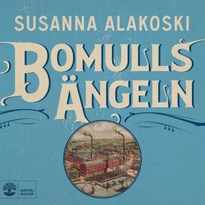 Bomullsängeln (ljudbok) av Susanna Alakoski