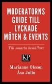 Moderatorns guide till lyckade möten och events - till smarta beställare
