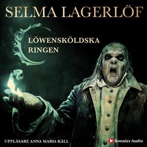 Löwensköldska ringen (ljudbok) av Selma Lagerlö