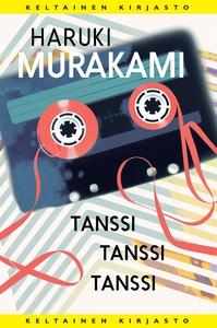 Tanssi tanssi tanssi (e-bok) av Haruki Murakami