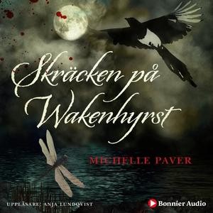 Skräcken på Wakenhyrst (ljudbok) av Michelle Pa