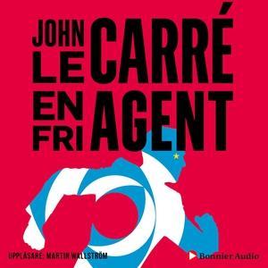 En fri agent (ljudbok) av John le Carré