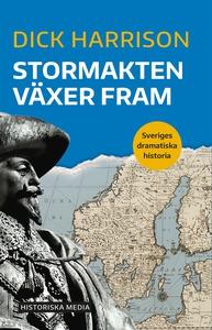 Stormakten växer fram (e-bok) av Dick Harrison