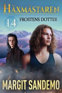 Frostens dotter: Häxmästaren 14 (e-bok) av Marg