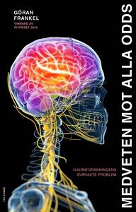 Medveten mot alla odds : Hjärnforskningens svår