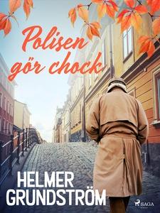 Polisen gör chock (e-bok) av Helmer Grundström