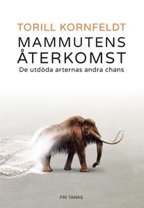 Mammutens återkomst : De utdöda arternas andra