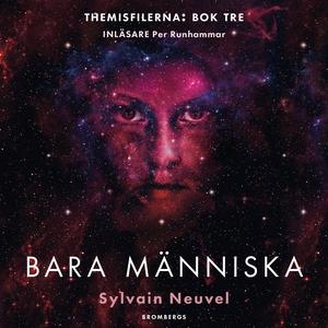 Bara människa (ljudbok) av Sylvain Neuvel