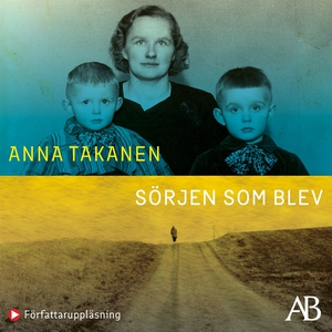 Sörjen som blev (ljudbok) av Anna Takanen