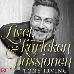 Livet, kärleken & passionen (ljudbok) av Tony I