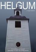 HELGUM, en berättelse om spökeri, galenskap och död i en nordlig provins