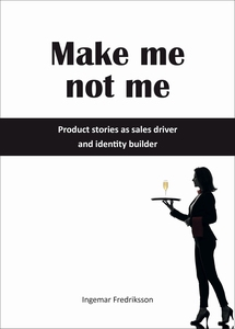 Make me not me - Product stories as sales drive
