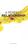 A Perfect Relationship Anna Anastase