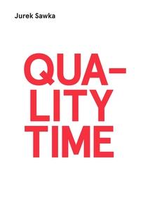 Quality Time (e-bok) av Jurek Sawka